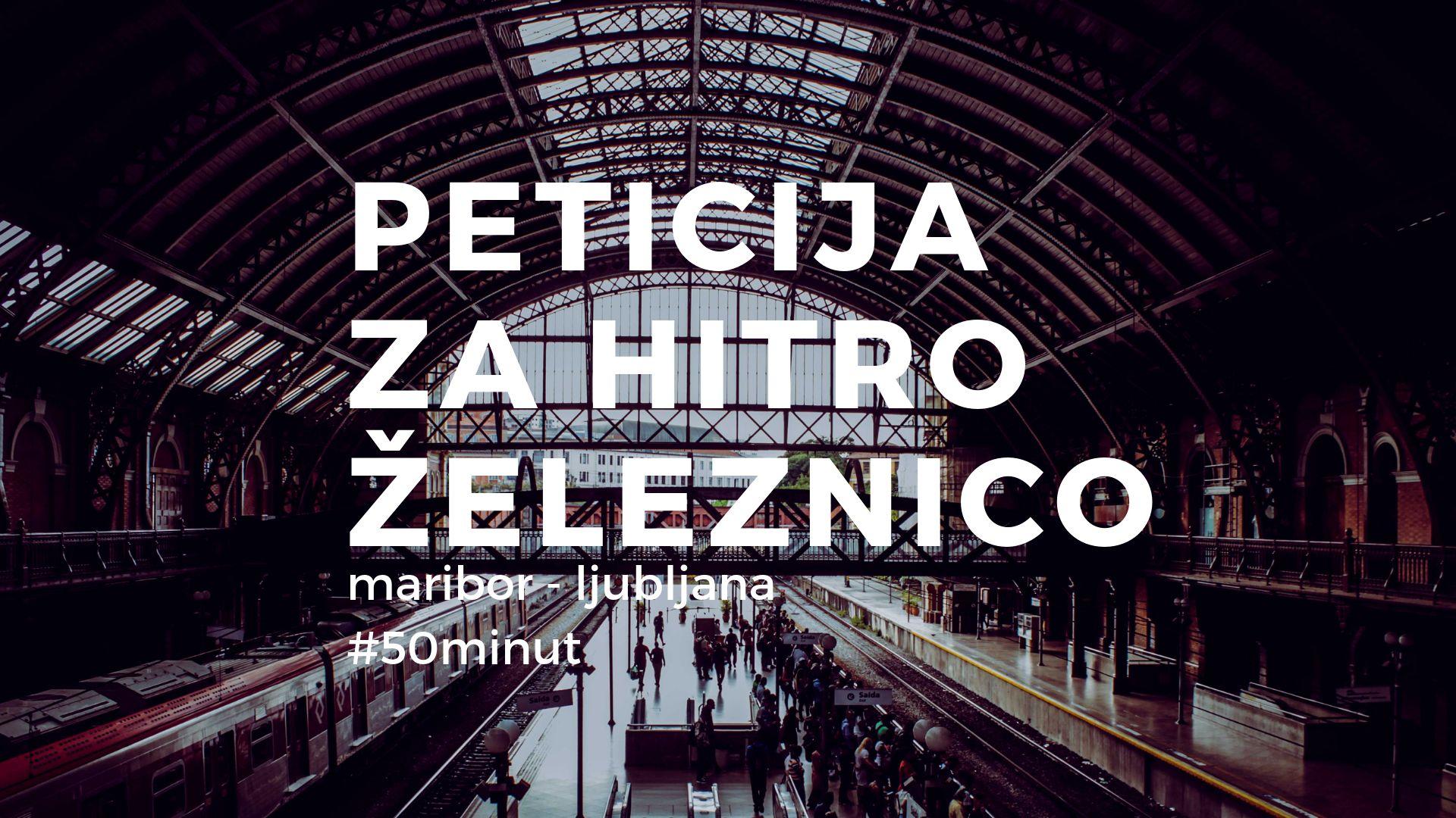 Peticija ZA hitro železnico med Mariborom in Ljubljano